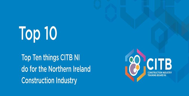 Top 10 things that CITB NI do for the Local Construction Industry